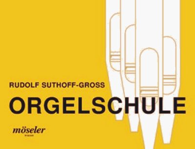 Suthoff-Gross, Orgelschule